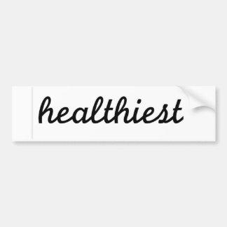 Healthiest sticker parody) bumper sticker