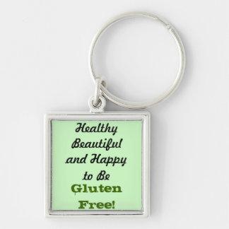Healthy, Beautiful, and Happy to Be GF Keychain
