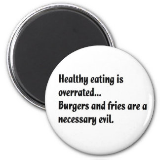 Healthy Eating is Overrated 6 Cm Round Magnet