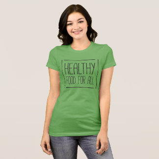 Healthy Food for All T-Shirt