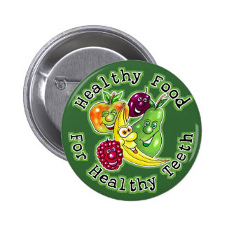 Healthy Food For Healthy Teeth 6 Cm Round Badge
