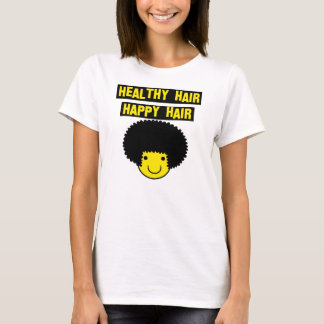 Healthy hair happy hair T-Shirt