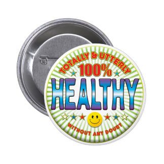Healthy Totally 6 Cm Round Badge