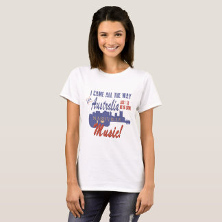 Hear Nashville Music from Australia T-Shirt