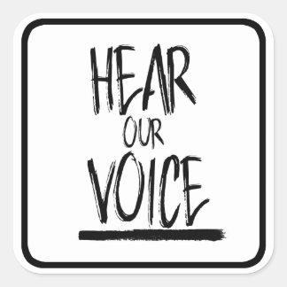 Hear Our Voice --  Square Sticker