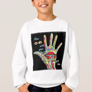 Hear with Your Eyes Sweatshirt