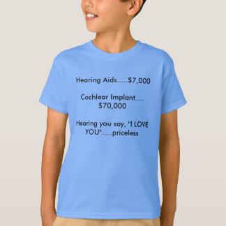 "Hearing you say, ""I Love You""... priceless Tee"