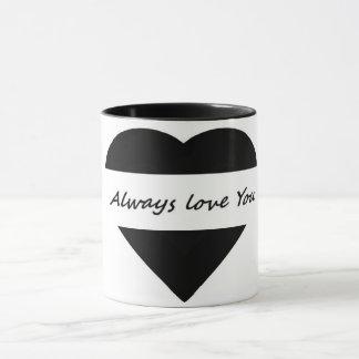 HEART ALWAYS LOVE YOU MUG