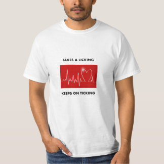 Heart Attack: Takes a licking - Keeps on ticking Tshirts