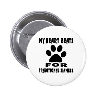 Heart Beat For TRADITIONAL SIAMESE 6 Cm Round Badge