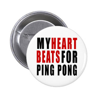 HEART BEATS FOR PING PONG 6 CM ROUND BADGE