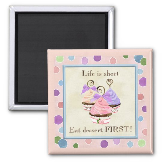 Heart Cupcake Trio, Life is Short - Magnet