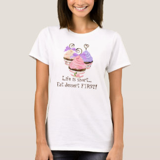 "Heart Cupcake Trio ""Life is Short"" - T-shirt"