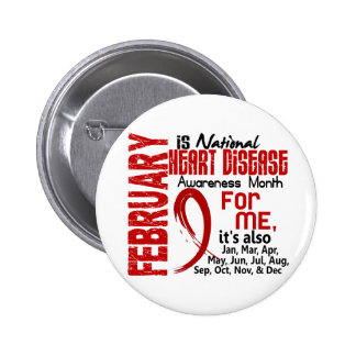 Heart Disease Awareness Month Every Month For ME 6 Cm Round Badge