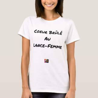 HEART FLARING WITH the LANCE-FEMME - Word games T-Shirt