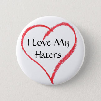 heart, I Love My Haters 6 Cm Round Badge