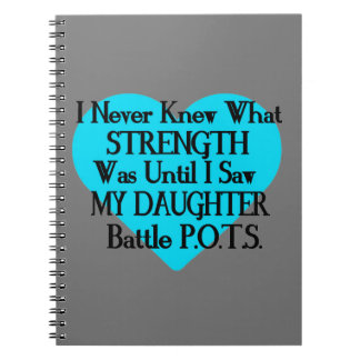Heart/I Never Knew...Daughter...P.O.T.S. Spiral Notebook
