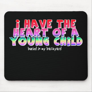 Heart Of A Child Funny Mousepad Humor