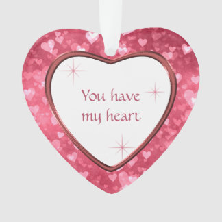 Heart Pattern Valentine You Have My Heart Ornament