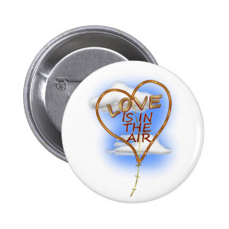 """Heart Shaped """"Love Is In The Air"""" 6 Cm Round Badge"""