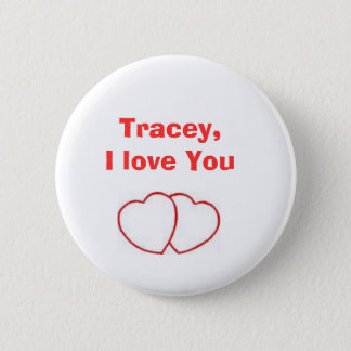 heart, Tracey,I love You 6 Cm Round Badge
