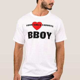HEARTBIG, YOUR GIRL'S FAVORITE , BBOY T-Shirt