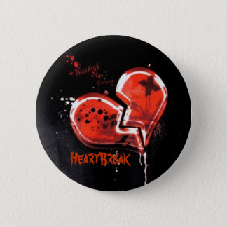 HeartBreak 6 Cm Round Badge
