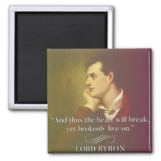 Heartbreak - Lord Byron Quote Magnet