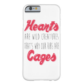 Hearts are Wild Creatures - Inspirational Quote Barely There iPhone 6 Case