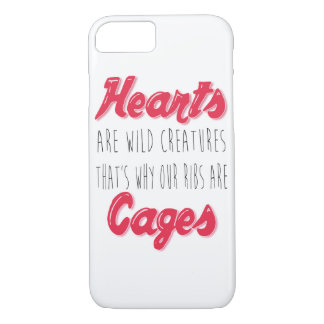 Hearts are Wild Creatures - Inspirational Quote iPhone 7 Case
