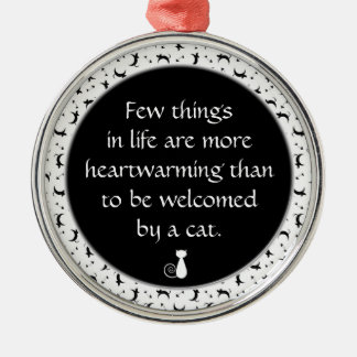 Heartwarming Cat Lovers Quote in Black and White Metal Ornament