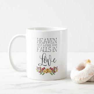 Heaven help a fool. coffee mug