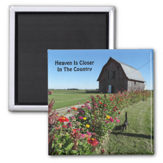 Heaven Is Closer In The Country, Barn & Zinnias Square Magnet