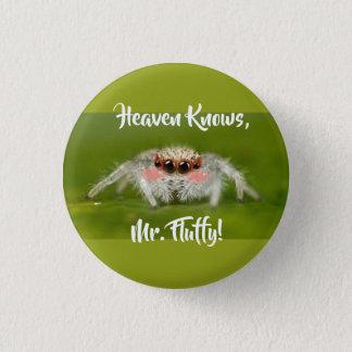 Heaven Knows, Mr. Fluffy! button