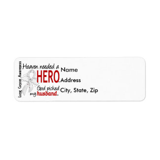 Heaven Needed a Hero Husband Lung Cancer Return Address Label