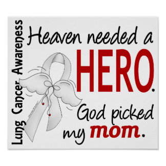 Heaven Needed A Hero Mom Lung Cancer Print
