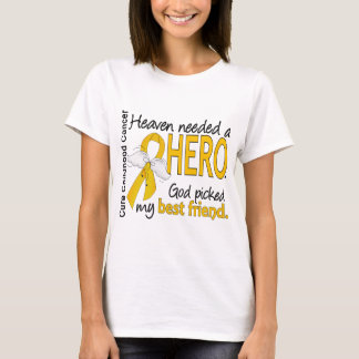 Heaven Needed Hero Best Friend Childhood Cancer T-Shirt