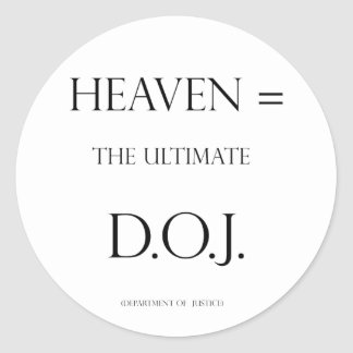 Heaven = The Ultimate D.O.J. Round Sticker