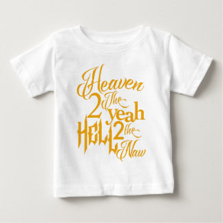 Heaven to the Yeah Baby T-Shirt