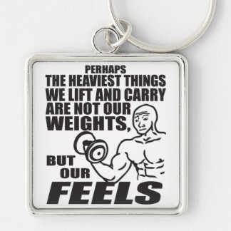 Heaviest Things We Lift and Carry Are Our Feels Silver-Colored Square Key Ring