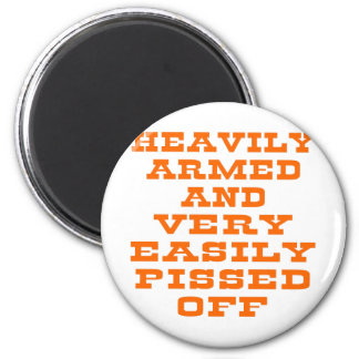 Heavily Armed And Very Easily Pissed Off Magnets