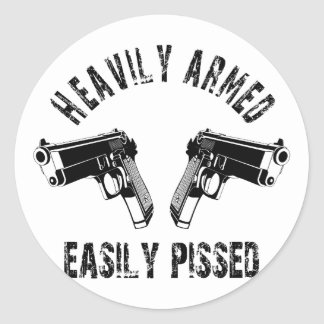 Heavily Armed Easily Pissed Classic Round Sticker
