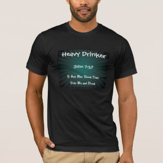 Heavy Drinker T-Shirt