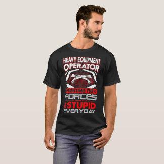 Heavy Equipment Operator Fights Force Of Stupid T-Shirt