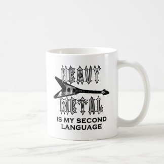 Heavy Metal  is my second language Basic White Mug