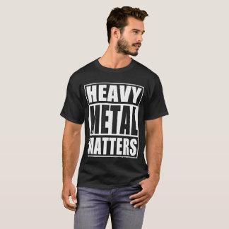 Heavy Metal Matters T-Shirt