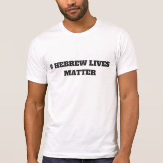 # hebrew lives matter T-Shirt