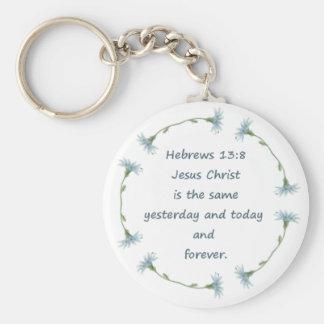 Hebrews 13:8 Jesus is the Same Bible Scripture Key Ring