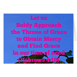 Hebrews Let us boldly approach the throne of grace Card