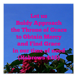 Hebrews Let us boldly approach the throne of grace Poster
